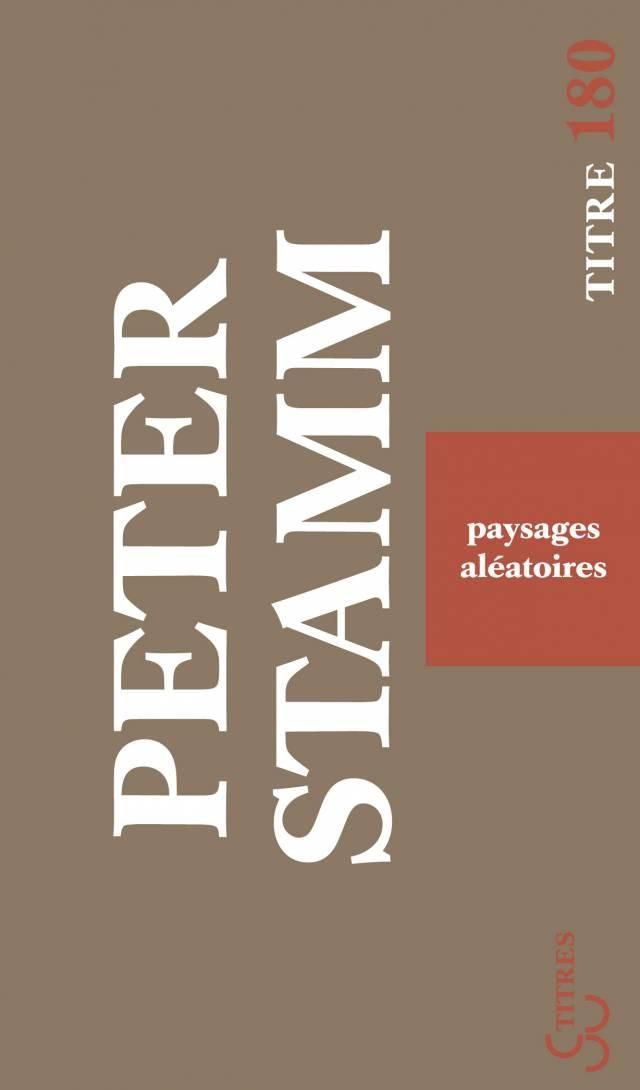 Peter Stamm - Paysages aléatoires