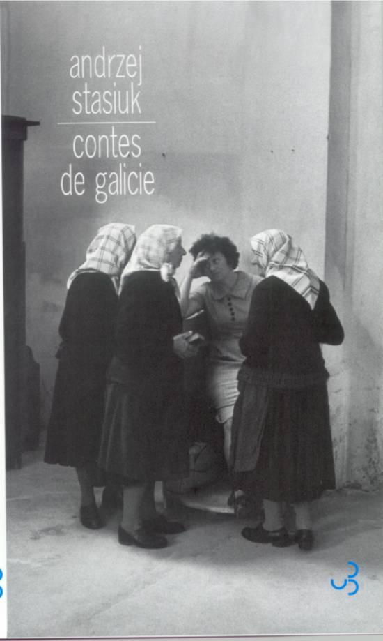 Stasiuk - Contes de Galicie