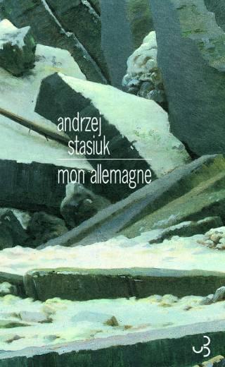 Andrzej Stasiuk - Mon Allemagne