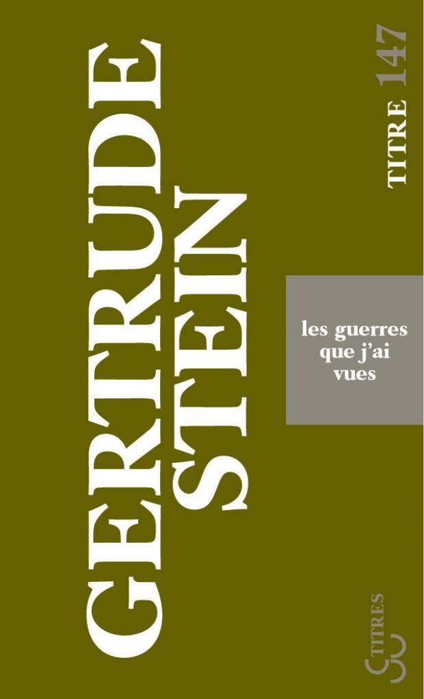 Gertrude Stein - Les Guerres que j'ai vues