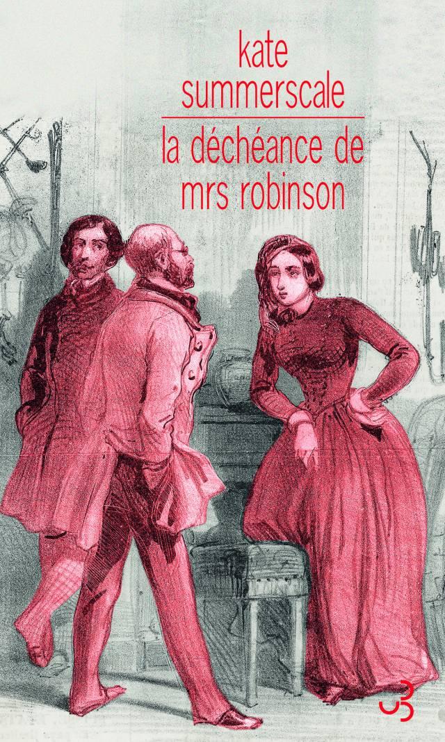 Kate Summerscale - La déchéance de Mrs Robinson