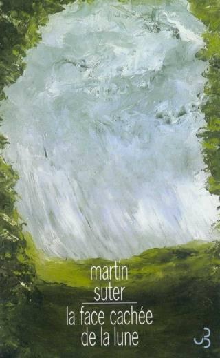 Martin Suter - La Face cachée de la lune