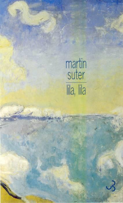 Martin Suter - Lila, Lila