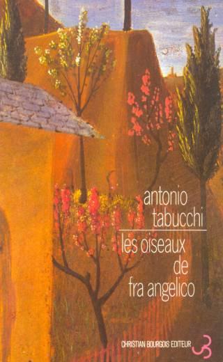 Antonio Tabucchi - Les oiseaux de Fra Angelico