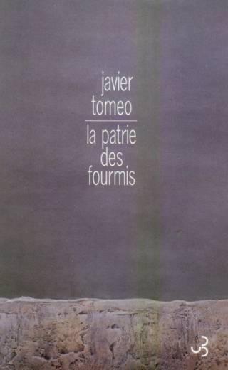 La Patrie des fourmis - Javier Tomeo