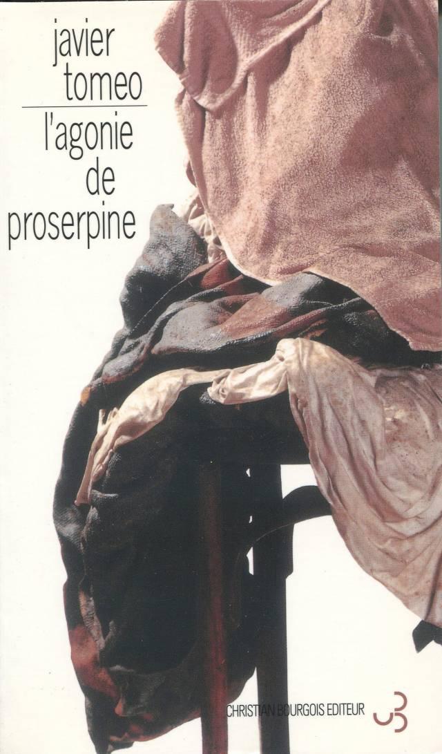 Javier Tomeo - L'Agonie de Proserpine