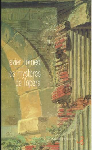 Javier Tomeo - Les mystères de l'opéra