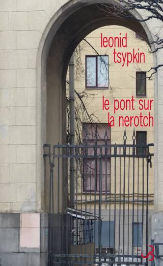 Leonid Tsypkin - Le Pont sur la Nerotch