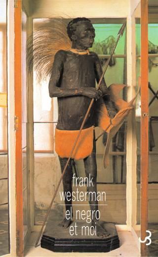 Frank Westerman - El Negro et moi