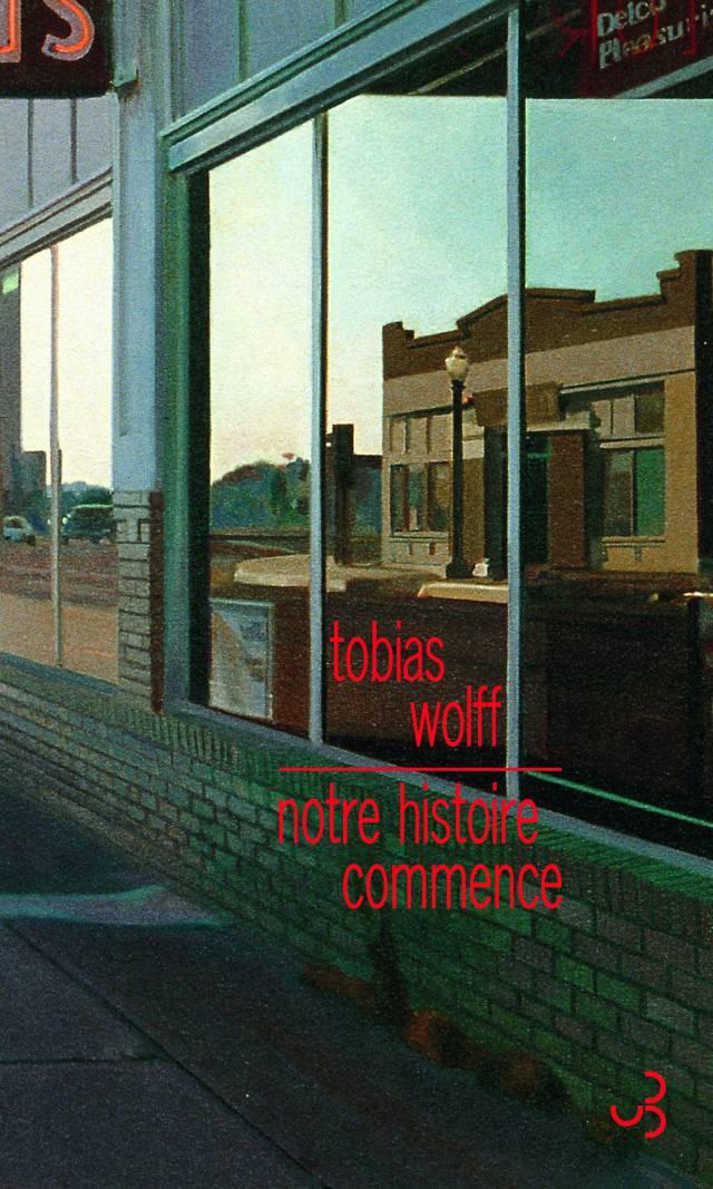 Tobias Wolff - Notre histoire commence