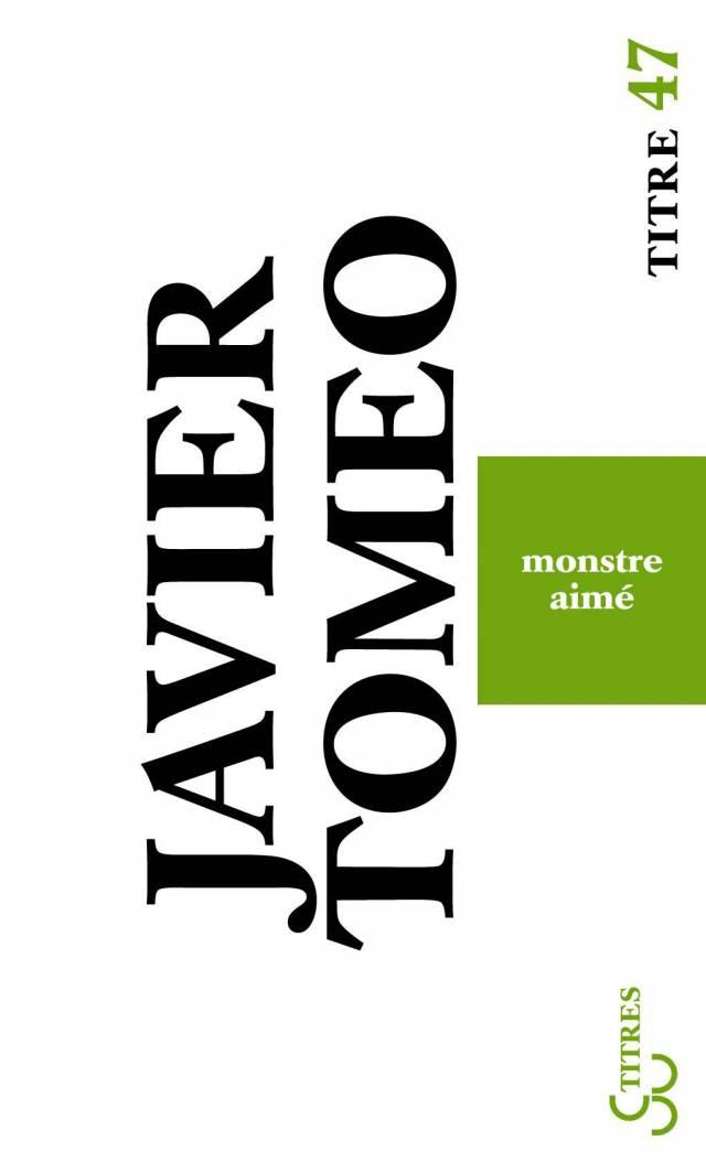 Javier Tomeo - Monstre aimé