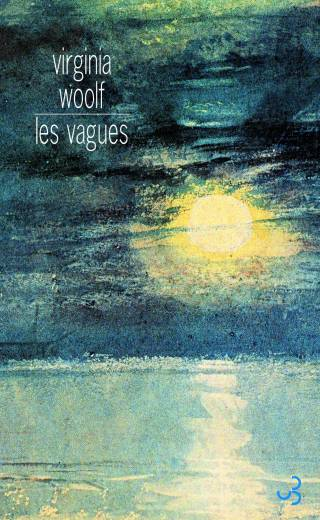 Virginia Woolf - Les Vagues