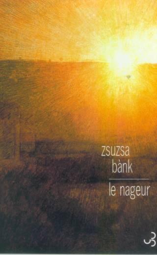 Le Nageur - Zsuzsa Bánk
