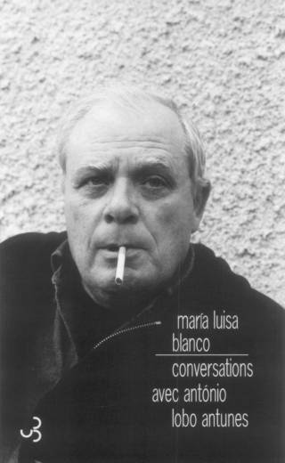 Conversations avec António Lobo Antunes - Maria Luisa Blanco
