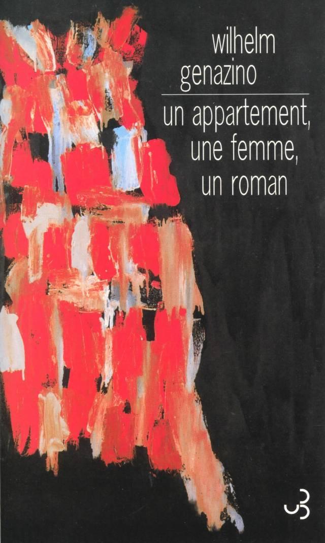 Un appartement, une femme, un roman - Wilhelm Genazino
