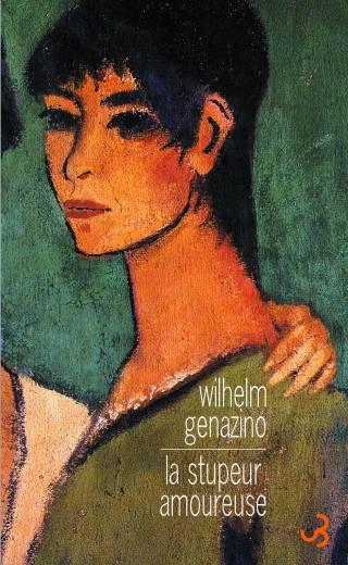 La Stupeur amoureuse - Wilhelm Genazino