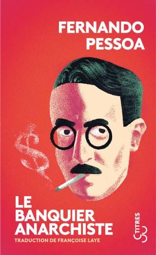 Le Banquier anarchiste - Fernando Pessoa
