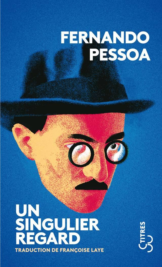 Un singulier regard - Fernando Pessoa
