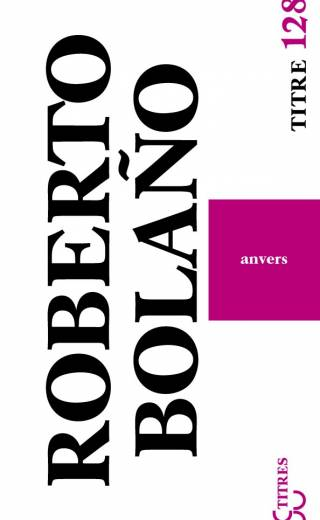 Anvers - Roberto Bolaño