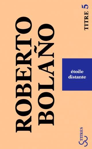 Étoile distante - Roberto Bolano