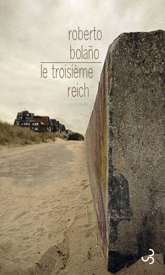 Le Troisième Reich - Roberto Bolaño