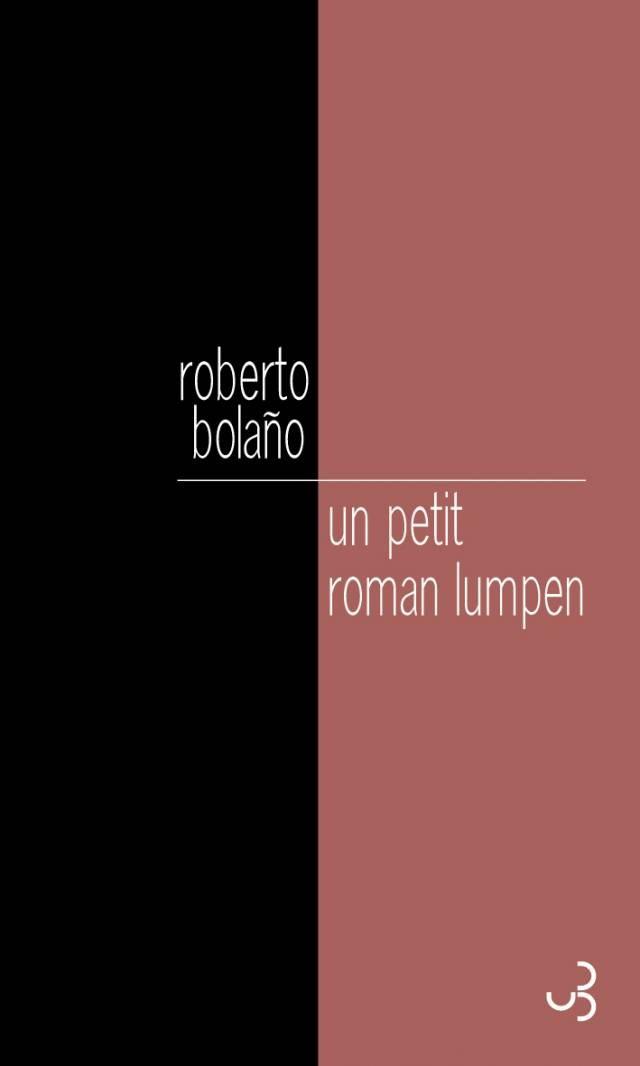 Un petit roman lumpen - Roberto Bolaño