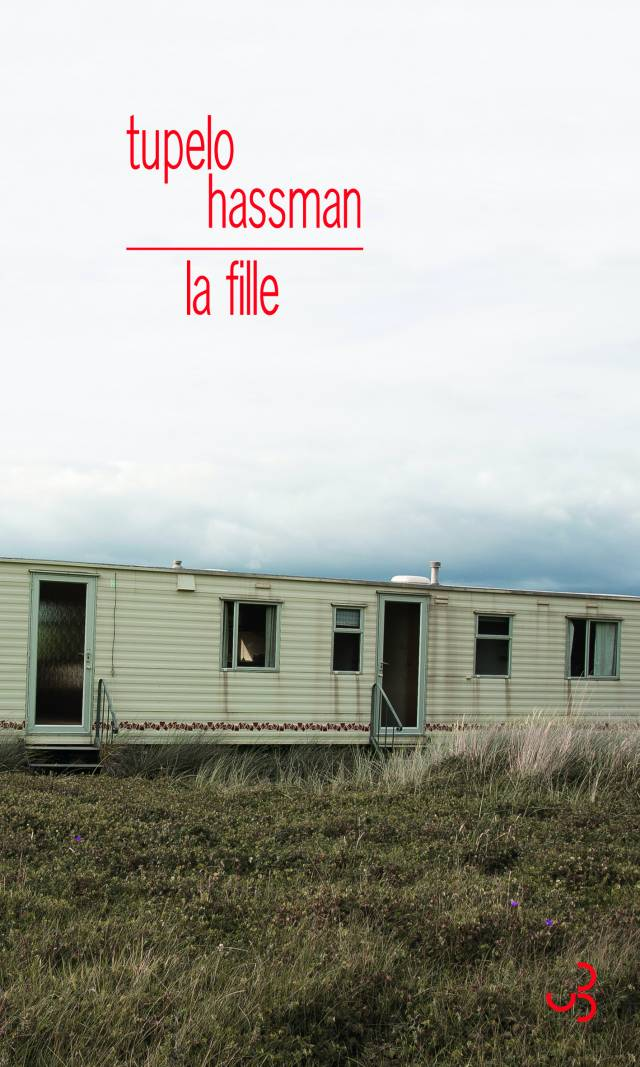 La fille - Tupelo Hassman