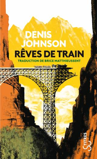Rêves de train (Titres) - Denis Johnson