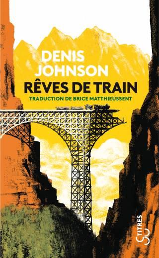 Rêves de train (Titres) - Denis Johnson