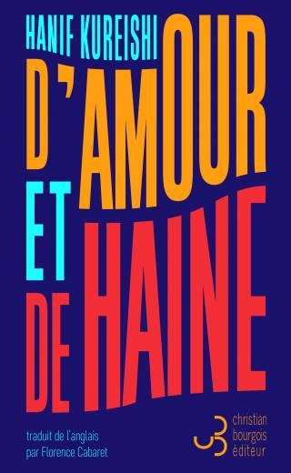 D'amour et de haine - Hanif Kureishi