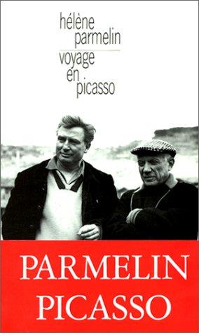 Voyage en Picasso - Hélène Parmelin