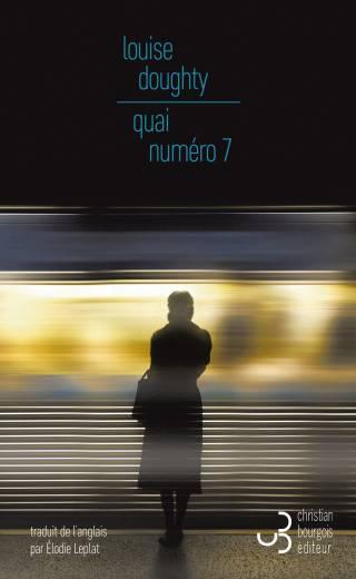 Quai numéro 7 - Louise Doughty