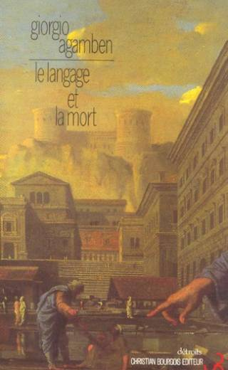Le Langage et la mort - Giorgio Agamben