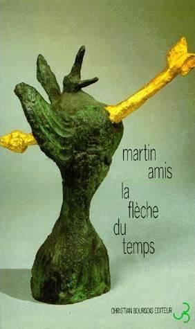 La Flèche du temps - Martin Amis