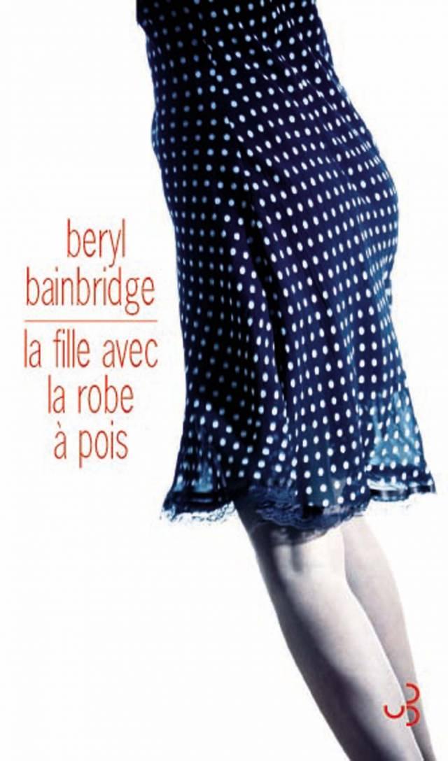 Baryl Bainbridge - La Fille avec la robe à pois