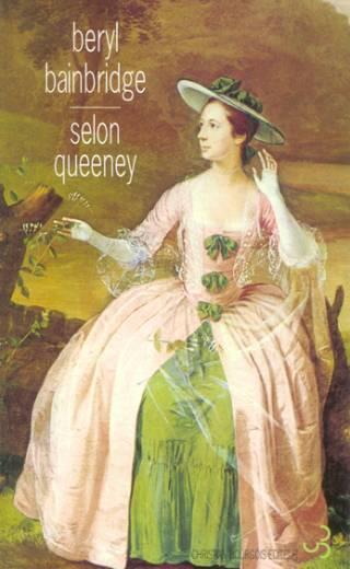 Beryl Bainbridge - Selon Queeney