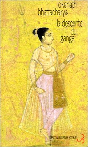 Bhattacharya Lokenath - La Descente du Gange