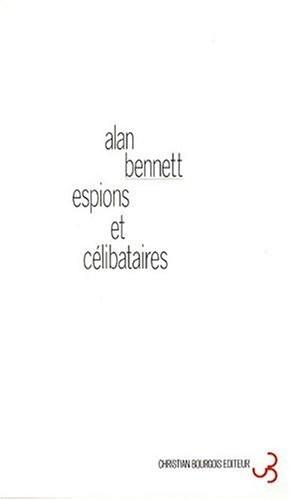 Alain Bennett - Espions et célibataires