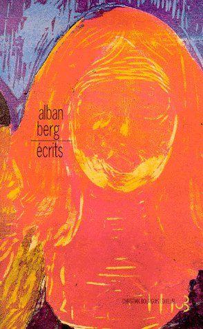Alban Berg - Écrits
