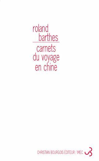 Roland Barthes - Carnets du voyage en Chine