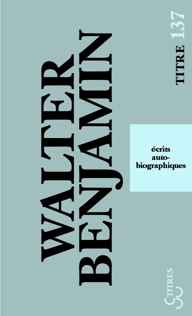 Walter Benjamin - Ecrits autobiographiques (titres)