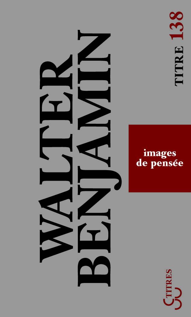 Walter Benjamin - Images de pensée (titres)