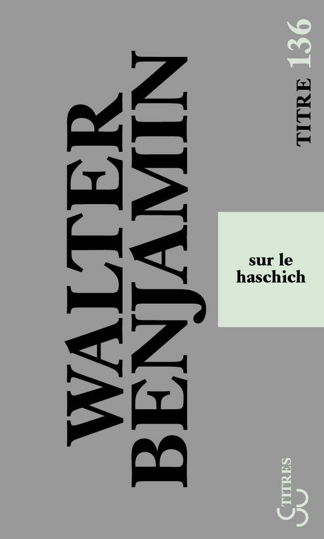 Walter Benjamin - Sur le haschich (titres)