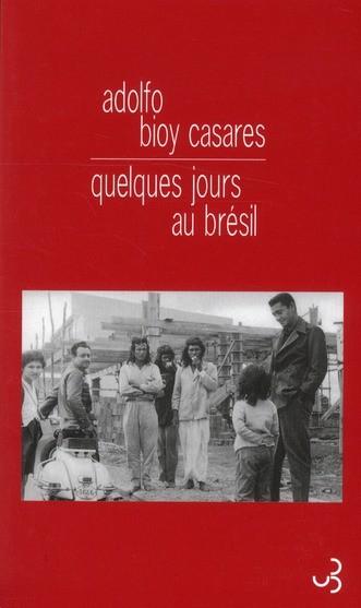 Bioy Casares - Quelques jours au Brésil