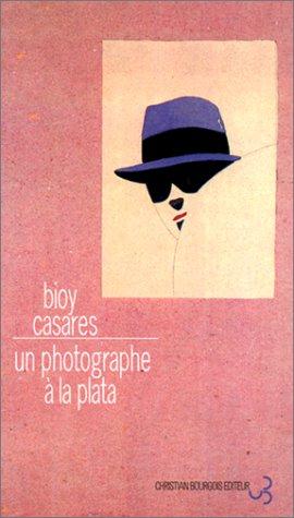 Bioy Casares - Un photographe à la Plata