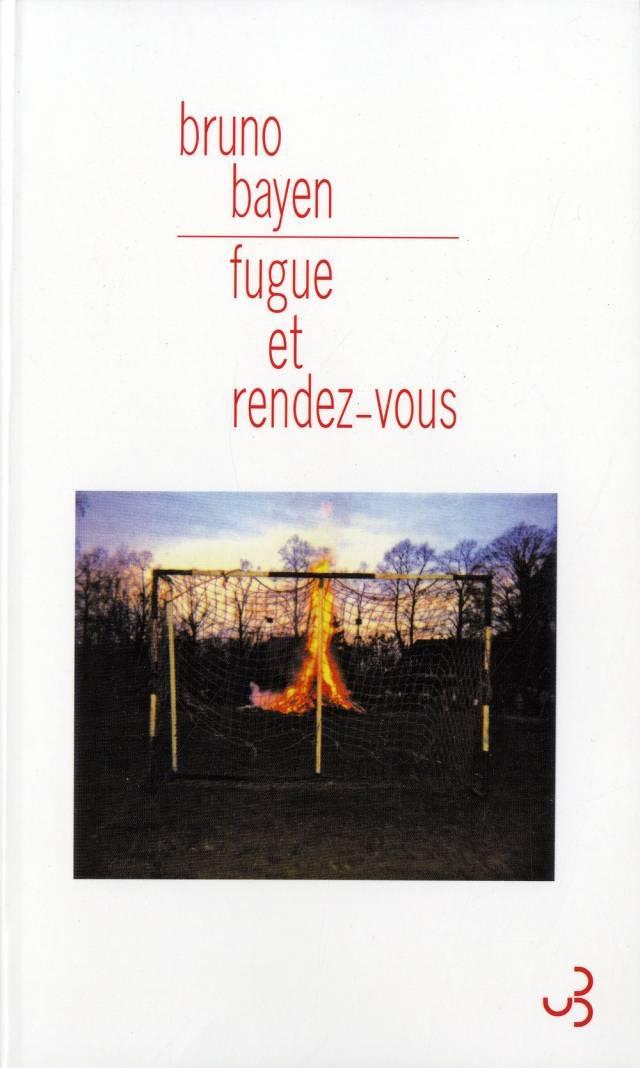 Bruno Bayen - Fugue et rendez-vous
