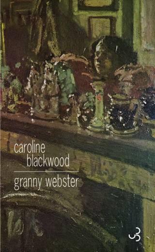 Caroline Blackwood - Granny Webster