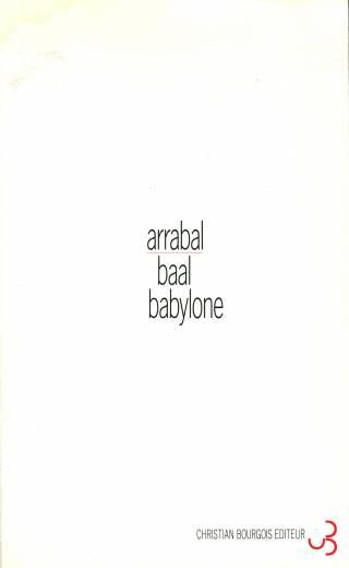 Fernando Arrabal - Baal Babylone