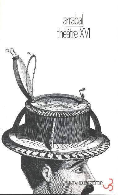 Fernando Arrabal - Théâtre XVI