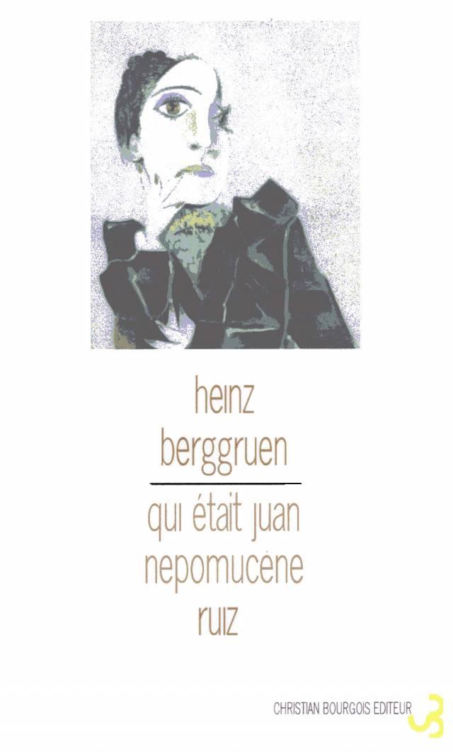 Heinz Berggruen - Qui était Juan Népomucène Ruiz